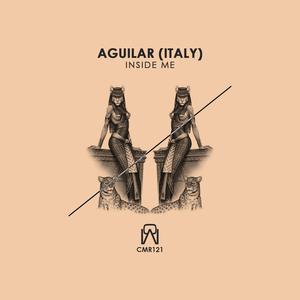 AGUILAR - Inside Me EP