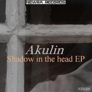 AKULIN - Shadow In The Head EP