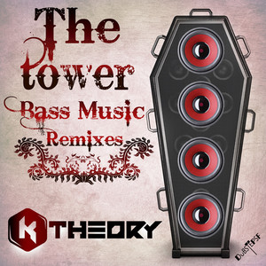 K THEORY - The Tower (Bass Music Remixes)