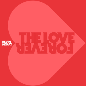 KEVIN MCKAY - The Love Forever