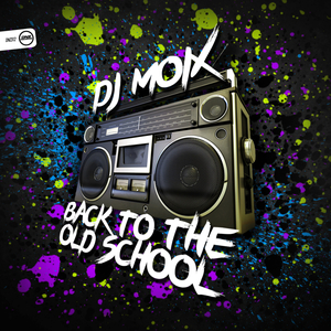 DJ MOIX - Back To The Old School