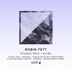 ROBIN FETT - Studio Talk/Alias