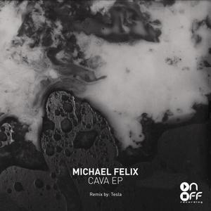 MICHAEL FELIX - Cava EP