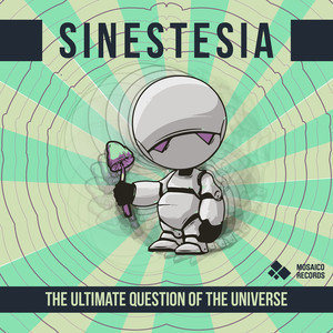 SINESTESIA - The Ultimate Question Of The Universe