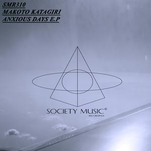 MAKOTO KATAGIRI - Anxious Days EP