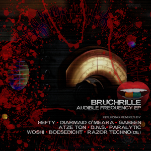 BRUCHRILLE - Audible Frequency EP