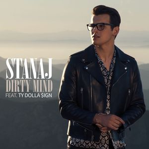 STANAJ feat TY DOLLA $IGN - Dirty Mind