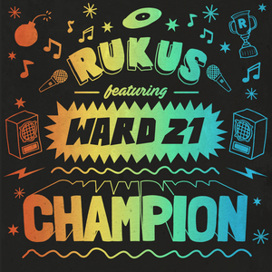 RUKUS feat WARD 21 - Champion