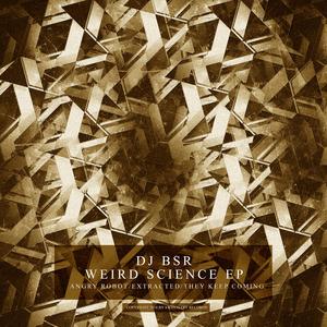 DJ BSR - Weird Science EP