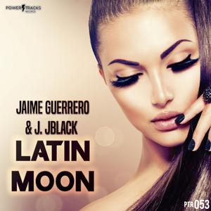 JAIME GUERRERO & J JBLACK - Latin Moon