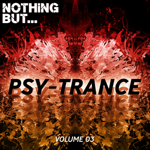 VARIOUS - Nothing But... Psy Trance Vol 03