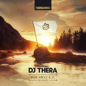 DJ THERA - Far Away EP (Pro Mixes)