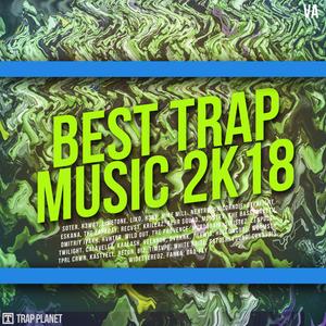 VARIOUS - Best Trap Music 2K18