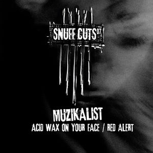 MUZIKALIST - Acid Wax On Your Face/Red Alert