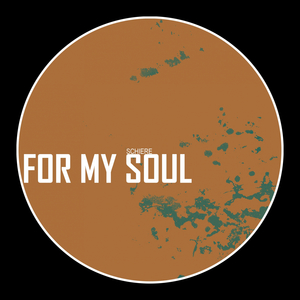 SCHIERE - For My Soul