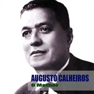 AUGUSTO CALHEIROS - O Melhor