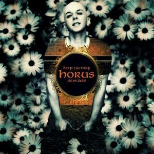 DEEP FACTORY - Horus (Remixes)
