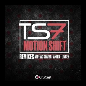 TS7 - Motion Shift (Remixes)
