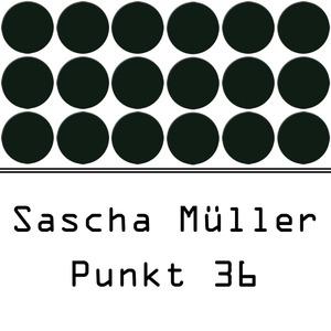 SASCHA MULLER - Punkt 36
