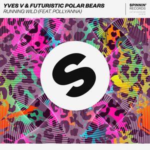 YVES V/FUTURISTIC POLAR BEARS feat POLLYANNA - Running Wild