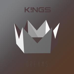 K!NGS - DREAMS