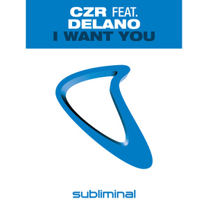 CZR feat DELANO - I Want You