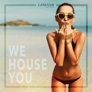VARIOUS - We House You