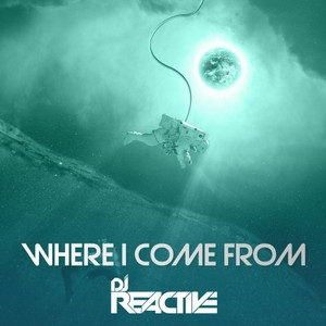 DJ REACTIVE - Where I Come From