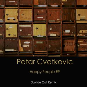 PETAR CVETKOVIC - Happy People EP