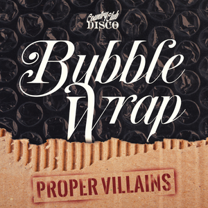 PROPER VILLAINS - Bubble Wrap EP