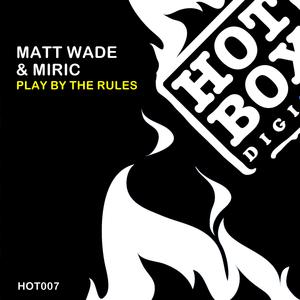 MATT WADE & MIRIC - Play By The Rules