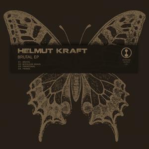 HELMUT KRAFT - Brutal EP