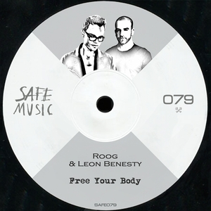 ROOG & LEON BENESTY - Free Your Body EP