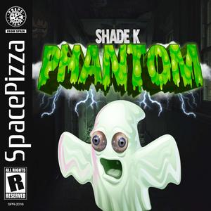 SHADE K - Phantom