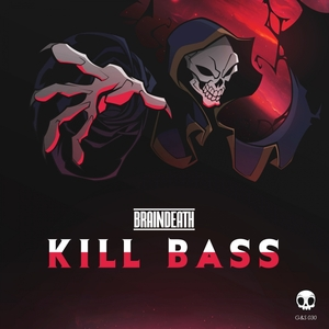 BRAINDEATH - Kill Bass