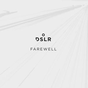DSLR - Farewell