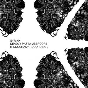 SYRINX - Deadly Pasta Ubercore LP (Explicit)