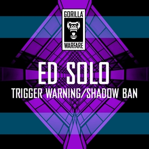 ED SOLO - Trigger Warning