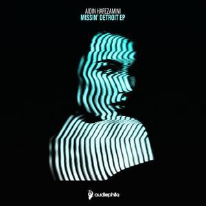 AIDIN HAFEZAMINI - Missin' Detroit EP