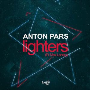 ANTON PARS feat MAX LANDRY - Lighters