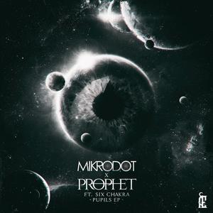 MIKRODOT & PROPHET - Pupils EP