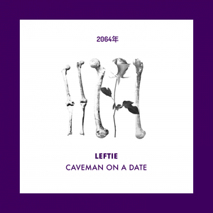 LEFTIE - Caveman On A Date