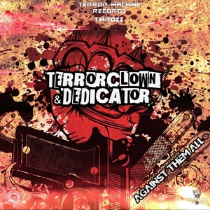 TERRORCLOWN & DEDICATOR - Against Them All