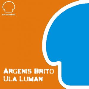 ARGENIS BRITO - Ula Luman (Remixes)