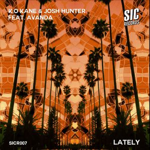 K.O KANE/JOSH HUNTER feat AVANDA - Lately