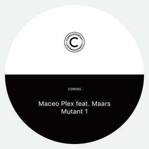 MACEO PLEX feat MAARS - Mutant 1