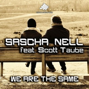 SASCHA NELL feat SCOTT TAUBE - We Are The Same