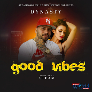 DYNASTY - Good Vibes