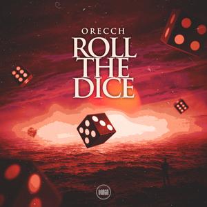 ORECCH - Roll The Dice