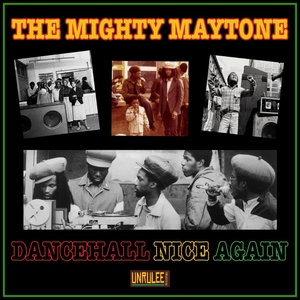 THE MIGHTY MAYTONE - Dancehall Nice Again